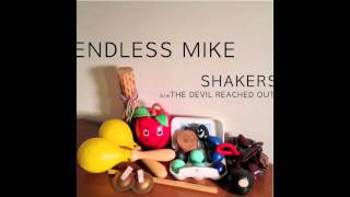 Endless Mike - The Devil Reached Out