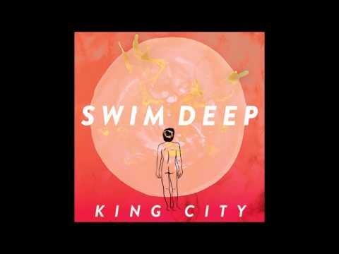 swim-deep-king-city-stripped-version-hanneliecherry