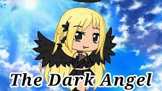 The Dark Angel//Gacha Life//Original