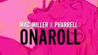 Mac Miller X Pharrell - Onaroll ( Lyrics in the description]