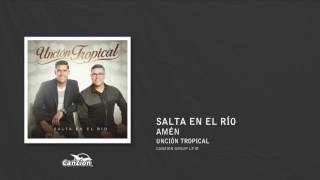 Amén - Unción tropical