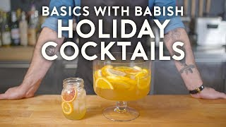 Holiday Cocktails ft. How to Drink | Basics with Babish