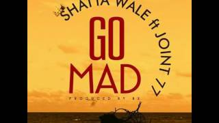 Go Mad - SHATTA WALE ft JOINT 77