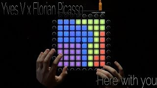 Yves V x Florian Picasso - Here With You // Launchpad cover // XxLaunchpadderxX collab