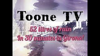 TooneTV : 50 litres of rain in 30 minutes in Girona