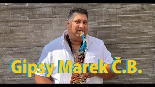 Gipsy Marek Č.B. - Niko mange naphenel 2019 |VIDEO|