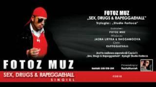 FOTOZ MUZ - SEX, DRUGS AND RAPEGGAEHALL (original version)