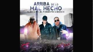 Alex C ft. El Pasiente, Eddy K - Arriba De Lo Mal Hecho