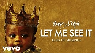 Young Dolph - Let Me See It (Audio)