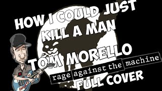 How i could just kill a man - Rage against the machine´s full cover