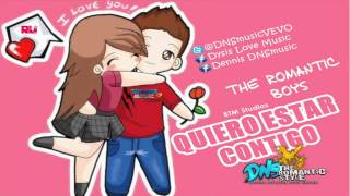 QUIERO ESTAR CONTIGO | The Romantic Boys 2017