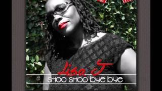 Lisa J - Shoo Shoo Bye Bye [Musical Ambassador Prod.]