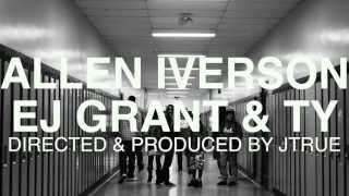 Yours Truly, T.Y. | ALLEN IVERSON ft. EJ Grant (Official Video) Dir. JTRUE