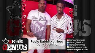Radio Rabbit Ft. J. Brad - Dutty Badmind - September 2017