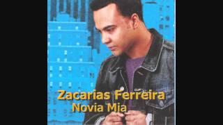 Zacarias Ferreira - Novia Mia