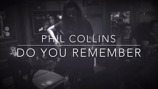 Do You Remember - Phil Collins (Lou's Cover)