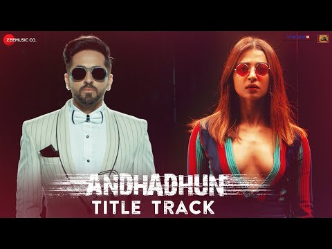 Andhadhun Title Track Song Lyrics