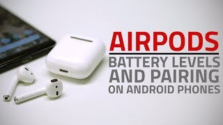 How to Use AirPods With Android Phones | Pairing, Check Battery Levels, and More