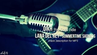 Lana Del Ray' Summertime Sadness (Pop Goes Indie) dikh acoustic cover