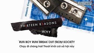 [Lyrics+Vietsub] Woodkid - Run Boy Run | 13 Reasons Why (Tape 1 - Side B)