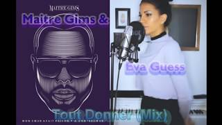 Maitre Gims & Eva Guess - Tout Donner (Mix Version)