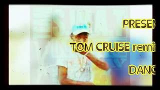 TOM CRUISE [remix] - Don Andre  {| SWAT INSANE DANCE CREW |}