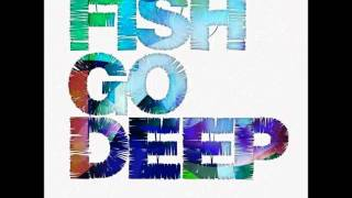 Fish Go Deep - The Cure And The Cause (Dj OMNIX Re-Edit)