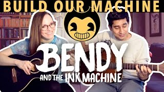 BENDY AND THE INK MACHINE SONG - (Build Our Machine) ACOUSTIC GUITAR
