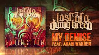 Last Of A Dying Breed - My Demise (feat. Adam Warren)
