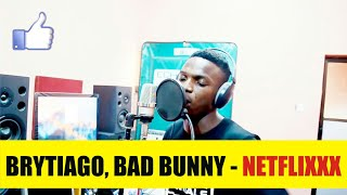 Brytiago feat. Bad Bunny - Netflixxx (English Cover)