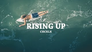 CHCKLK - Rising Up