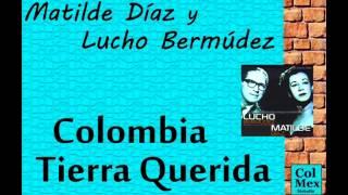 Matilde Díaz y Lucho Bermúdez: Colombia, Tierra Querida.