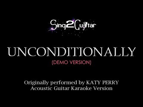 Unconditionally (Acoustic Guitar Karaoke) Katy Perry Chords - Chordify