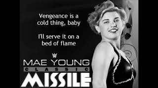Mae Young Classic Theme Song - Missile (lyrics)