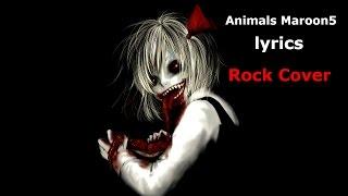 Nightcore - Animals Maroon5 lyrics (Rock Cover)
