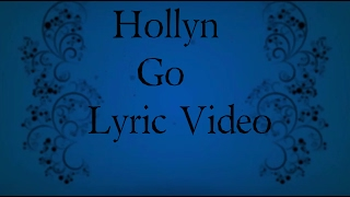 Hollyn - Go [ft. TobyMac & Diverse City] (Lyric Video)