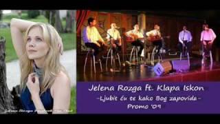 Jelena Rozga ft. Klapa Iskon - Ljubit cu te kako Bog zapovida (PROMO '09)