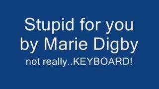 Stupid for you by Marie Digby