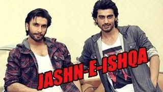 JASHN E ISHQA Song GUNDAY Ranveer Singh, Arjun Kapoor RELEASED