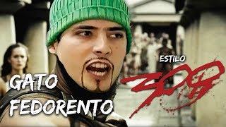 """GATO FEDORENTO - ESTILO """"300"""""""