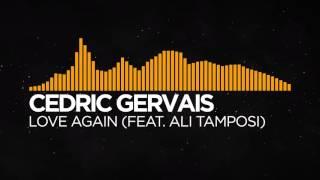 Cedric Gervais - Love Again (feat. Ali Tamposi)