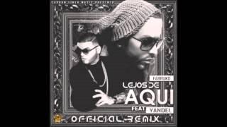 LEJOS DE AQUI (official remix) Farruko ft. Yandel