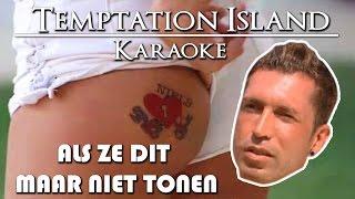 Temptation Island Karaoke | Niels - Als Ze Dit Maar Niet Tonen! (Parastoo Song)