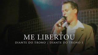 Me Libertou | DVD Diante do Trono 1 | Diante do Trono