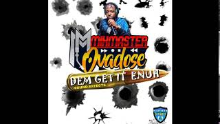 Mixmaster Ovadose - Dem Get It Enuh(Gun Shot Sound Effects) 2018