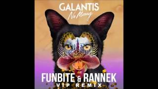 Galantis No money Funbite Rannek Vip Remix