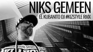Niks Gemeen (El Kubanito #KizStyle Remix)