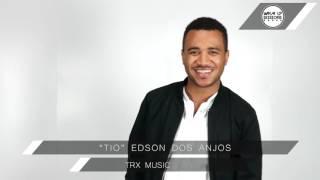 Edson Dos Anjos (TRX Music)