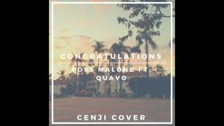 Post Malone Ft. Quavo - Congratulations (Cenji Acoustic Cover)