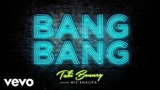 Tabi Bonney - Bang Bang (Audio) ft. Wiz Khalifa